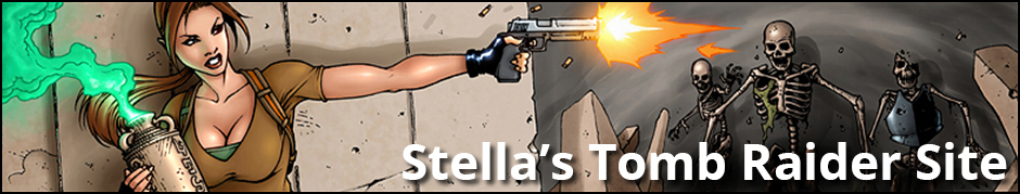 Stella's Tomb Raider Site ~ Lara Croft, herself, just might be able to write better walkthroughs!